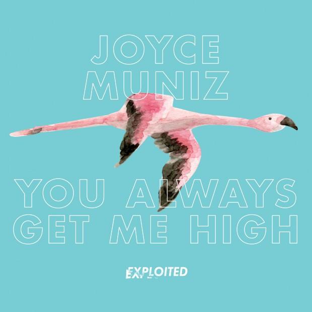 EXPDIGITAL98_JOYCE MUNIZ_YOU_ALWAYS_GET_ME_HIGH